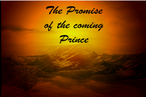 The Promise and the Coming Prince